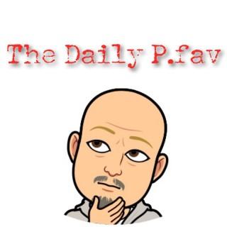 The Daily P.fav